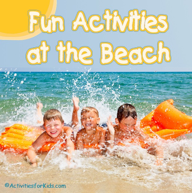 Clever ideas on creative things to do at the beach.  Things to do at the beach with toddlers to teens.  A list of something different to do at the Beach from Activities For Kids.