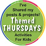 Link Up Party from ActivitiesForKids.com Themed Thursdays, a different theme each week.  Check to see what is coming up so you can share your creative posts or see what others are doing.
