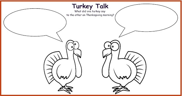 Free #Thanksgiving Printable for Kids.  Turkey Talk printout for Thanksgiving.  What did one turkey say to the other on Thanksgiving Morning?