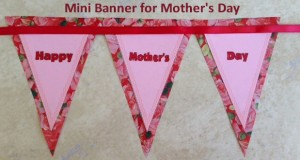"Easy to print - just one sheet of paper.  Cute little banner for Mother's Day measures 14"" x 7""."